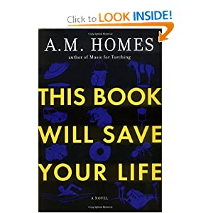 This Book Will Save Your Life - A. M. Homes