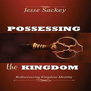 Possessing the Kingdom Audiobook