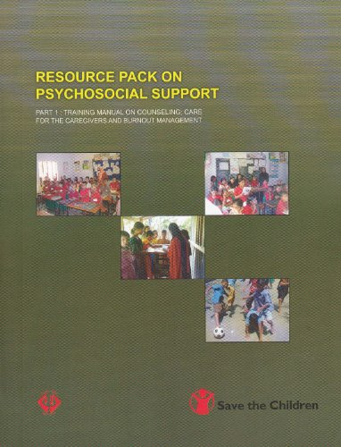 Resource Pack On Psychosocial Support (Part 1: Training Manual On Counseling; Care For The Caregivers And Burnout Management, Part 2: Operational Guideline On Case Management, Part 3: Psychosocial Human Resources Directory)