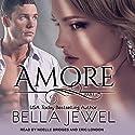 Amore: Part 1 Hörbuch von Bella Jewel Gesprochen von: Noelle Bridges, Eric London