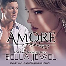 Amore: Part 1 Audiobook by Bella Jewel Narrated by Noelle Bridges, Eric London