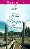 If The Prospect Pleases (Truly Yours Digital Editions Book 311)
