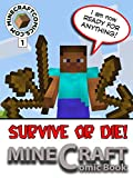 "Minecraft: Survive or Die ""1"" (Minecraft Novel, Minecraf Books, Minecraft Comics Book, Minecraft Adventures, Minecraft Game, Minecraft Stories)"