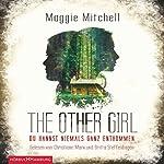 The other Girl: Du kannst niemals ganz entkommen | Maggie Mitchell
