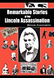 Remarkable Stories of the Lincoln Assassination