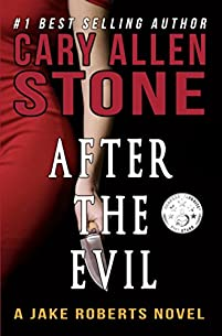 After The Evil: A Jake Roberts Novel by Cary Allen Stone ebook deal