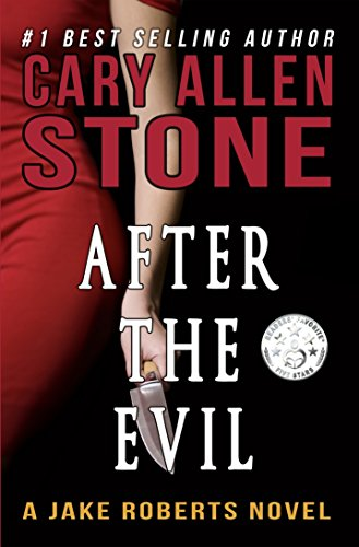 Book: After the Evil - A Jake Roberts Novel by Cary Allen Stone