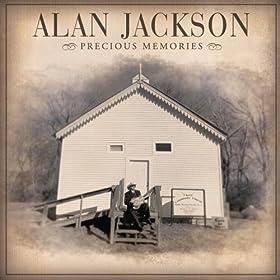 Precious Memories: Alan Jackson