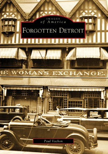 Forgotten Detroit (Images of America)