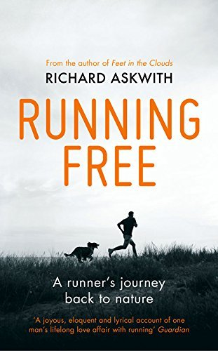 running-free-a-runners-journey-back-to-nature-by-richard-askwith-2014-03-01