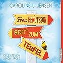 Frau Bengtsson geht zum Teufel Hörbuch von Caroline L. Jensen Gesprochen von: Simon Jäger