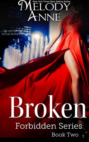 Broken (Forbidden Series) (Volume 2), by Melody Anne