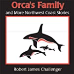 Orca's Family: And More Northwest Coa...
