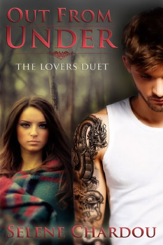 Out From Under (The Lovers Duet) by Selene Chardou