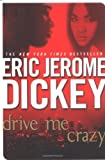 Drive Me Crazy (0451215192) by Dickey, Eric Jerome