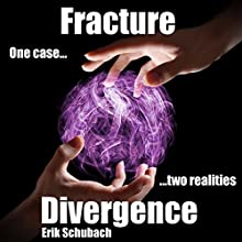 Fracture: Divergence: Fracture, Book 1 (       UNABRIDGED) by Erik Schubach Narrated by Hollie Jackson