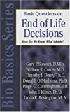Basic Questions on End of Life Decisions: How Do We Know What's Right? (BioBasics Series)
