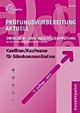 Pr�fungsvorbereitung aktuell f�r Kauffrau/Kaufmann f�r B�rokommunikation: Zwischen- und Abschlusspr�fung, Gesamtpaket
