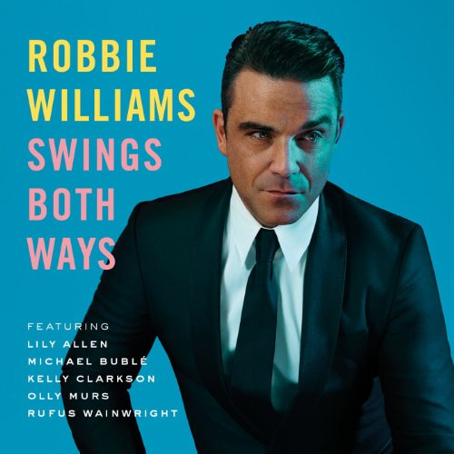 Robbie Williams - Robbie Williams: Swings Both Ways (Standard Version) - Zortam Music