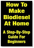 How To Make Your Own Biodiesel At Home Cheaply & Easily - A Step-By-Step Guide For Beginners