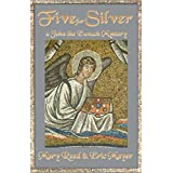 Five For Silver (John the Lord Chamberlain Mysteries) ~ Eric Mayer
