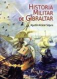 Historia Militar de Gibraltar (Historia (csed Editorial))