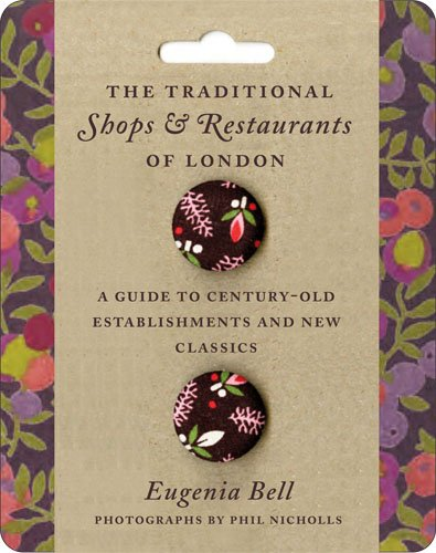 Traditional Shops and Restaurants of London: A Guide to Century-Old Establishments and New Classics
