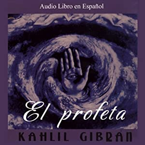 El Profeta [The Prophet] Audiobook
