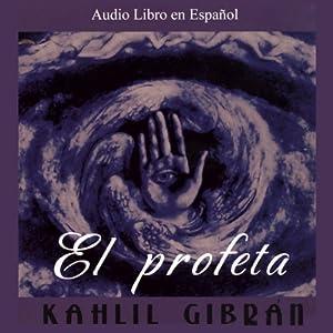 El Profeta [The Prophet] Hörbuch