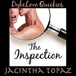The Inspection: DykeLove Quickies, Book 5 | Jacintha Topaz
