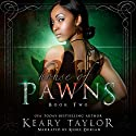 House of Pawns: House of Royals, Book 2 Audiobook by Keary Taylor Narrated by Renee Dorian
