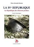 echange, troc Alexandre Bourson - La IVe République La République des illusions perdues