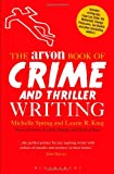 Michelle Spring The Arvon Book of Crime and Thriller Writing