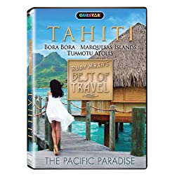 Tahiti: Rudy Maxa's Best of Travel