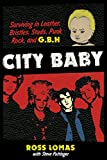 img - for City Baby: Surviving in Leather, Bristles, Studs, Punk Rock, and G.B.H book / textbook / text book