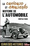La curieuse et amusante histoire de l'automobile...