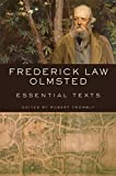 img - for Frederick Law Olmsted: Essential Texts book / textbook / text book