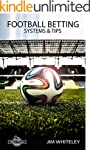 Football Betting Systems & Tips: A Si...