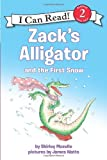 Shirley Mozelle Zack's Alligator and the First Snow (I Can Read Books: Level 2)