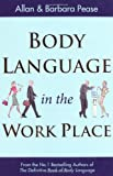 Body Language in the Workplace (1409121003) by Pease, Allan