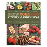 Grow Your Own Kitchen Garden Year (Royal Horticultural Society)by Royal Horticultural...