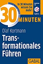 30 MINUTEN TRANSFORMATIONALES FÜHREN (GERMAN EDITION)
