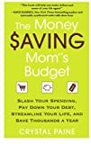 img - for The Money Saving Mom's Budget: Slash Your Spending, Pay Down Your Debt, Streamline Your Life, and Save Thousands a Year book / textbook / text book