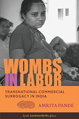 Wombs in Labor: Transnational Commercial Surrogacy in India (South Asia Across the Disciplines)