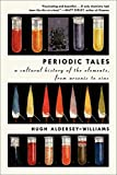 img - for Periodic Tales: A Cultural History of the Elements, from Arsenic to Zinc book / textbook / text book