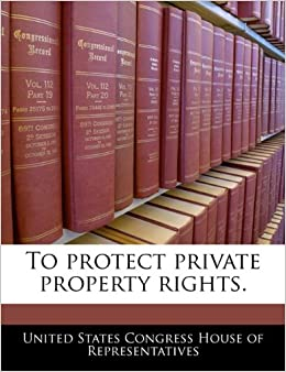 property rights in the united states The fourth and fifth amendments deal with privacy and property rights home  the fifth amendment protects the right to private property in two ways first, it states that a person may not be.