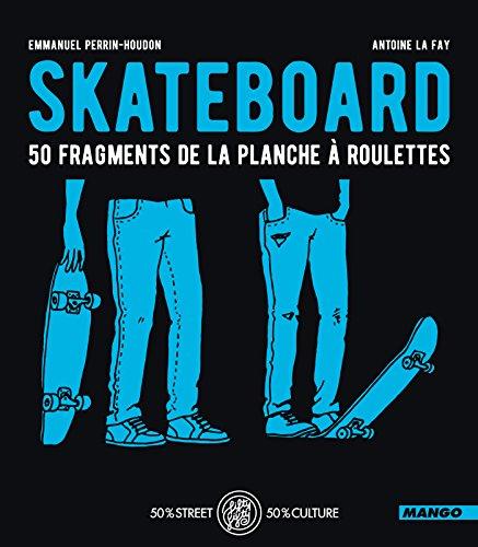 skateboard-50-fragments-de-la-planche-a-roulettes-fifty-fifty