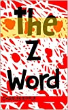 The Z Word