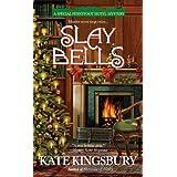 Slay Bells (A Special Pennyfoot Hotel Myst) ~ Kate Kingsbury