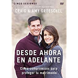 Desde ahora en adelante - Estudio en DVD: Cinco compromisos para proteger tu matrimonio